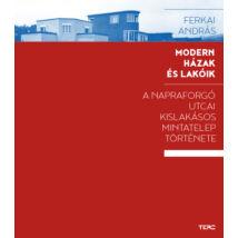 Modern házak és lakóik - A Napraforgó utcai kislakásos mintatelep története