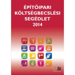Építőipari költségbecslési segédlet 2014 - MISZK, KIVOSZ és IPOSZ tagoknak
