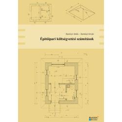 Építőipari költségvetési számítások (Szerényi Attila - Szerényi István)