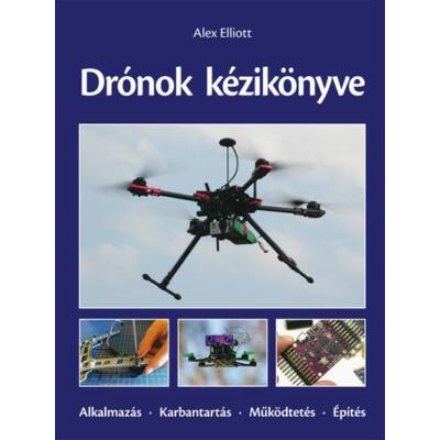 Drónok kézikönyve (Alex Elliott)