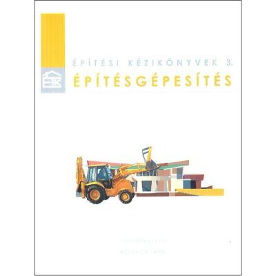 Építésgépesítés – Építési kézikönyvek 3. (2002 kiadás)