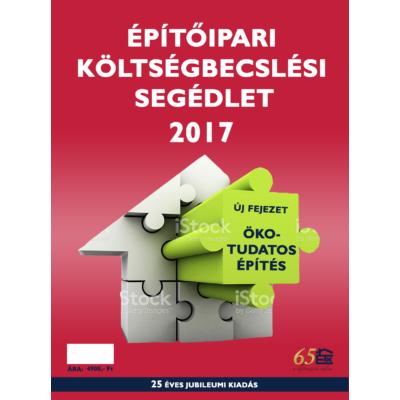 Építőipari költségbecslési segédlet 2017 MÉK, MMK, LOSZ, ÉVOSZ KAMARAI TAGOKNAK