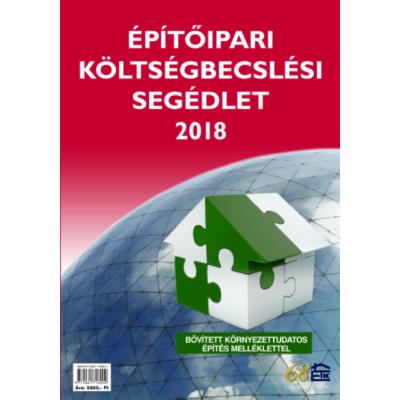 Építőipari költségbecslési segédlet 2018 MÉK, MMK, LOSZ, ÉVOSZ KAMARAI TAGOKNAK