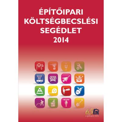 Építőipari költségbecslési segédlet 2014 KAMARAI TAGOKNAK