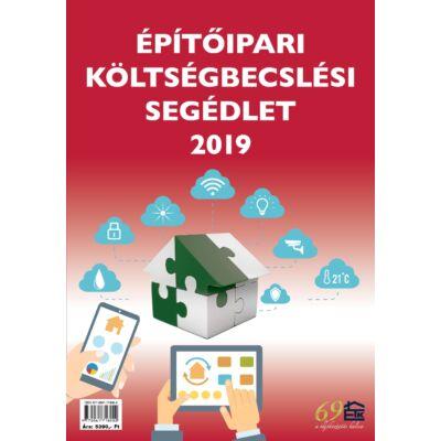 Építőipari költségbecslési segédlet 2019 MÉK, MMK, ÉVOSZ, BKIK, PMKIK kamarai tagoknak - ELŐRENDELÉS