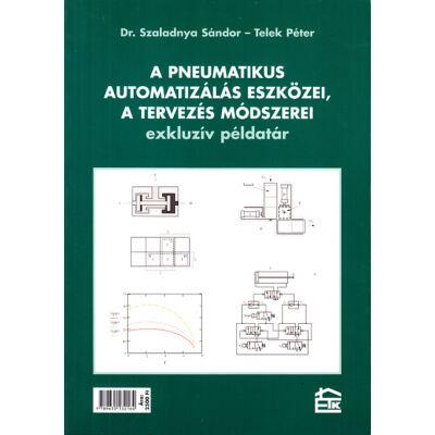 A pneumatikus automatizálás eszközei, a tervezés módszerei