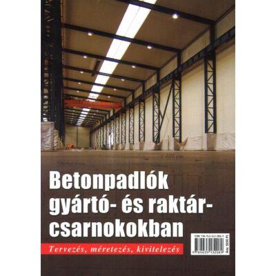 Betonpadlók gyártó- és raktárcsarnokokban