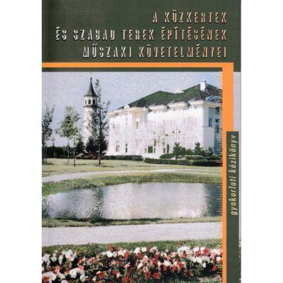 A közkertek és szabad terek építésének műszaki követelményei (2002. kiadás)