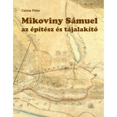 Mikoviny Sámuel az építész és tájalakító