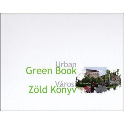 Városi zöld könyv – kulcs a fenntartható városhoz / Urban green book – key to a sustainable city
