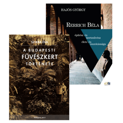A budapesti Füvészkert története + Rerrich Béla építész és kertművész élete és munkássága