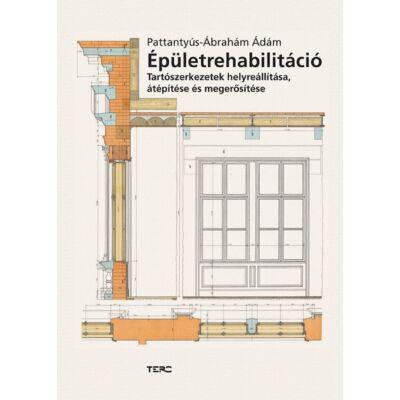 Épületrehabilitáció - Tartószerkezetek helyreállítása, átépítése és megerősítése.