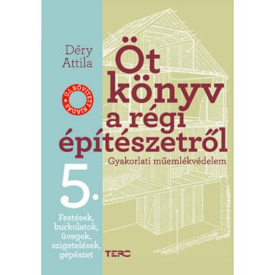 Öt könyv a régi építészetről 5. – Festések, burkolatok, üvegek, szigetelések, gépészet