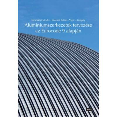 Alumíniumszerkezetek tervezése az Eurocode 9 alapján