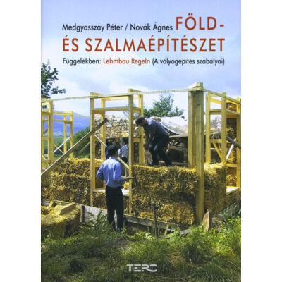 Föld- és szalmaépítészet - Függelékben: Lehmbau Regeln (A vályogépítés szabályai)