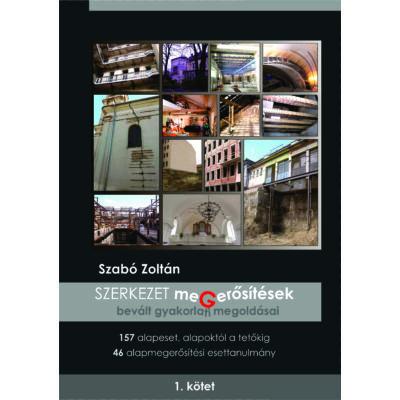 Szerkezet megerősítések bevált gyakorlati megoldásai (Szabó Zoltán)