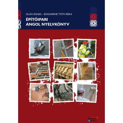 Építőipari angol nyelvkönyv (Oláh Ágnes - Bognárné Tóth Réka)