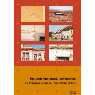 Épületek fenntartási, karbantartási és felújítási munkái, műemlékvédelem