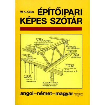 Építőipari képes szótár - anol-német-magyar (W. K. Killer)