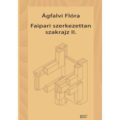 Faipari szerkezettan szakrajz II. - Ágfalvi Flóra