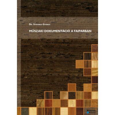 Műszaki dokumentáció a faiparban (Dr. Sydorkó György)