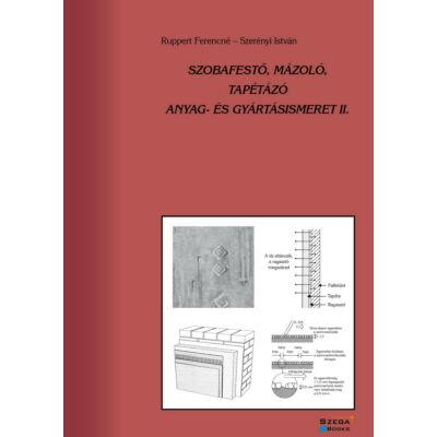 Szobafestő, mázoló, tapétázó anyag- és gyártásismeret II.